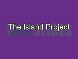The Island Project PowerPoint PPT Presentation