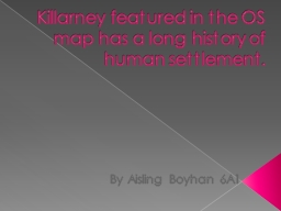 Killarney featured in the OS map has a long history of huma