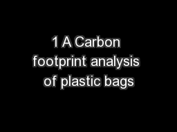 1 A Carbon footprint analysis of plastic bags PowerPoint PPT Presentation
