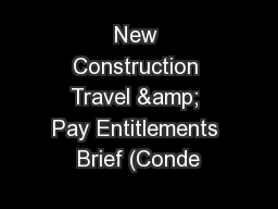 New Construction Travel & Pay Entitlements Brief (Conde