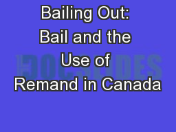 Bailing Out: Bail and the Use of Remand in Canada