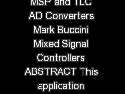 Application Report SLAA  November  Interfacing the MSP and TLC AD Converters Mark Buccini Mixed Signal Controllers ABSTRACT This application report describes how to interface an MSP mixedsignal micro
