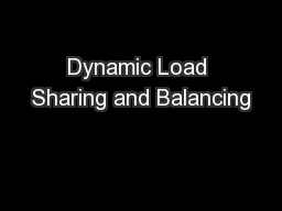 Dynamic Load Sharing and Balancing PowerPoint PPT Presentation