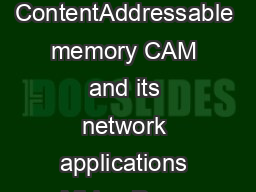 International IC  Taipei  Conference Proceedings ContentAddressable memory CAM and its network applications Midas Peng and Sherri Azgomi Altera International Ltd PDF document - DocSlides