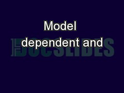 Model dependent and