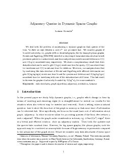Adjacency Queries in Dynamic Sparse Graphs Lukasz Kowalik Abstract We deal with the problem of maintaining a dynamic graph so tha t queries of the form is there an edge between and  are processed fas PDF document - DocSlides