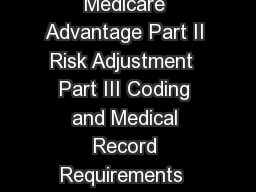 Risk Adjustment   YI  Table of Contents Part I Introduction to Medicare Advantage Part II Risk Adjustment  Part III Coding and Medical Record Requirements  Introduction to Medicare Advantage Part I I