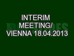 INTERIM MEETING/ VIENNA 18.04.2013