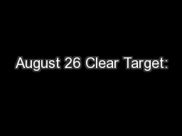 August 26 Clear Target: