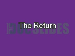The Return PowerPoint PPT Presentation