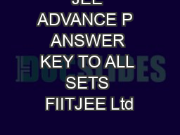 JEE ADVANCE P  ANSWER KEY TO ALL SETS FIITJEE Ltd PDF document - DocSlides