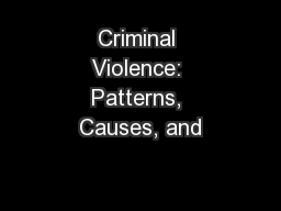 Criminal Violence: Patterns, Causes, and PowerPoint PPT Presentation