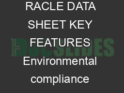 AGILE PRODUCT GOVERNANCE AND COMPLIANCE KEY FEATURES  BENEFITS RACLE DATA SHEET KEY FEATURES Environmental compliance functionality supports RoHS WEEE JEDEC China RoHS and Japanese Green Initiative x