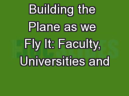 Building the Plane as we Fly It: Faculty, Universities and
