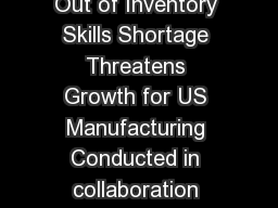Accenture  Manufacturing Skills and Training Study Out of Inventory Skills Shortage Threatens Growth for US Manufacturing Conducted in collaboration with The Manufacturing Institute  More than  of co