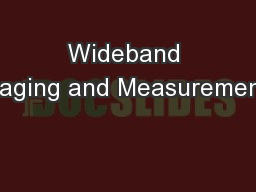 Wideband Imaging and Measurements PowerPoint PPT Presentation