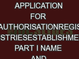 Form IV A  I A KERALA STATE POLLUTION CONTROL BOARD APPLICATION FOR CONSENTAUTHORISATIONREGISTRATION INDUSTRIESESTABLISHMENTS PART I NAME AND ADDRESS OF INDUSTRYESTABLISHMENT I am the occupier of abo