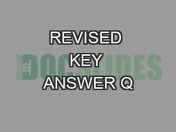 REVISED KEY ANSWER Q PDF document - DocSlides