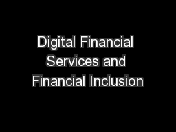 Digital Financial Services and Financial Inclusion