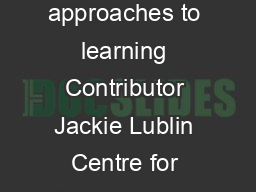 Deep surface and strategic approaches to learning  Deep surface and strategic approaches to learning Contributor Jackie Lublin Centre for Teaching and Learning Good Practice in Teaching and Learning