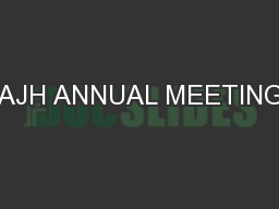 AJH ANNUAL MEETING