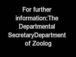 For further information:The Departmental SecretaryDepartment of Zoolog PowerPoint PPT Presentation