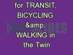 Advocating for TRANSIT, BICYCLING & WALKING in the Twin