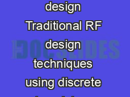 Analog Applications Journal Introduction Why use op amps for RF design Traditional RF design techniques using discrete transistors have been practiced successfully for decades