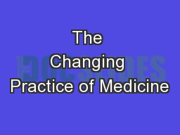 The Changing Practice of Medicine