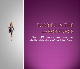 Barbie® in the Labor Force PowerPoint PPT Presentation
