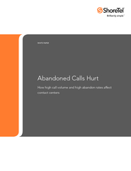 WHITE PAPERAbandoned Calls HurtHow high call volume and high abandon r