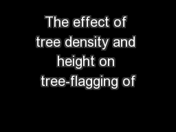 The effect of tree density and height on tree-flagging of PowerPoint PPT Presentation