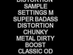 revB M SUPER BADASS DISTORTION  SAMPLE SETTINGS M SUPER BADASS DISTORTION CHUNKY METAL DIRTY BOOST CLASSIC OD DUNLOP MANUFACTURING INC PowerPoint PPT Presentation