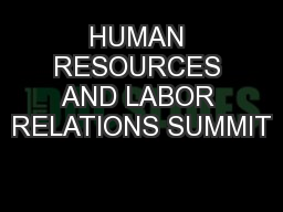 HUMAN RESOURCES AND LABOR RELATIONS SUMMIT PowerPoint PPT Presentation