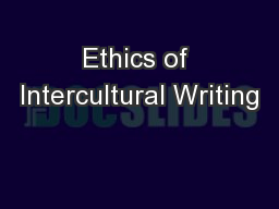 Ethics of Intercultural Writing PowerPoint PPT Presentation