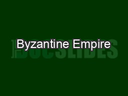 Byzantine Empire PowerPoint PPT Presentation