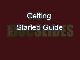 Getting Started Guide PowerPoint PPT Presentation