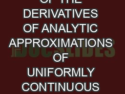 A NOTE ON THE RANGE OF THE DERIVATIVES OF ANALYTIC APPROXIMATIONS OF UNIFORMLY CONTINUOUS FUNCTIONS ON M PDF document - DocSlides