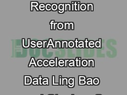 Activity Recognition from UserAnnotated Acceleration Data Ling Bao and Stephen S PowerPoint PPT Presentation