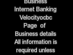 CoRegNo W GTBVelManageAC Business Internet Banking Velocityocbc Page  of  Business details All information is required unless stated What do you like to do I