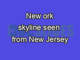 New ork skyline seen from New Jersey PDF document - DocSlides
