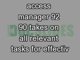 The Kaba access manager 92 90 takes on all relevant tasks for effectiv