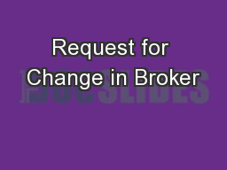Request for Change in Broker