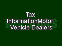 Tax InformationMotor Vehicle Dealers PowerPoint PPT Presentation