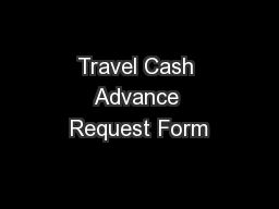 Travel Cash Advance Request Form
