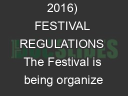 (7-15 April, 2016) FESTIVAL REGULATIONS The Festival is being organize