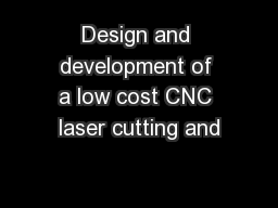 Design and development of a low cost CNC laser cutting and