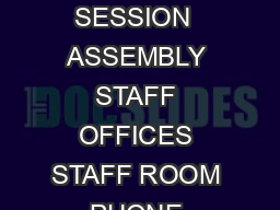 REPRESENTATIVES AND STAFF   SESSION  ASSEMBLY STAFF OFFICES STAFF ROOM PHONE August Tyler R