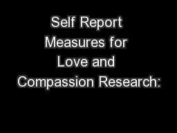 Self Report Measures for Love and Compassion Research: