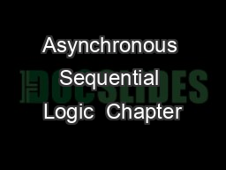 Asynchronous Sequential Logic  Chapter